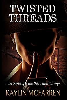 Twisted Threads (Volume 4) by [McFarren, Kaylin]