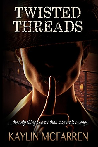 TWISTED THREADS by Kaylin McFarren