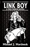The Link Boy: A Free World Novel