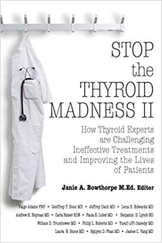 Stop the Thyroid Madness II: How Thyroid Experts Are Challenging Ineffective Treatments and Improving the Lives of Patients: Amazon.es: Andrew Heyman, ...
