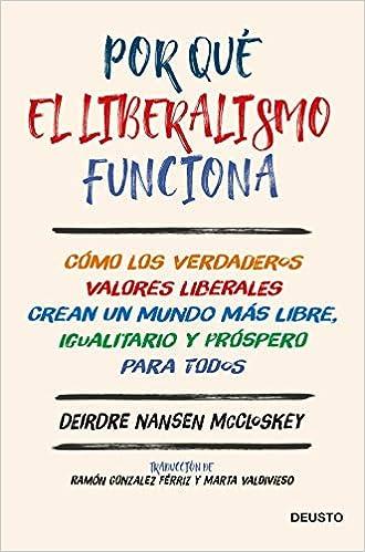 Por qué el liberalismo de Deirdre Nansen McCloskey