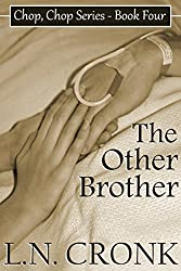 The Other Brother (Chop, Chop Series Book 4)