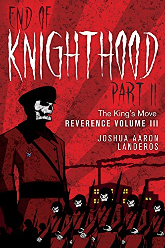 End of Knighthood Part II: The King's Move (Reverence Book 3) by [Landeros, Joshua]