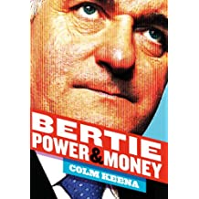 Bertie Ahern: The Man Who Blew the Boom: Power & Money
