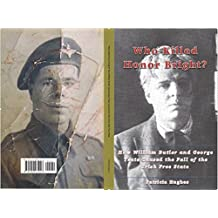 Who Killed Honor Bright?: How William Butler and George Yeats Caused the Fall of the Irish Free State (Wiiliam Butler Yeats and Honor Bright Book 3)