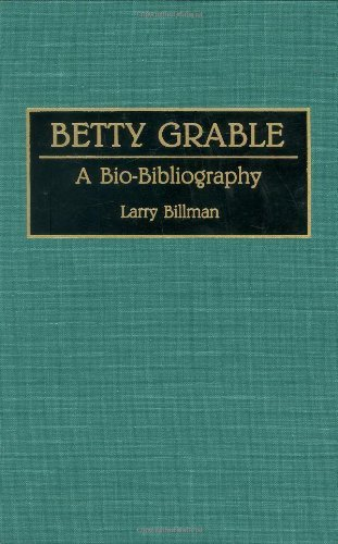 Betty Grable: A Bio-Bibliography (Bio-Bibliographies in the Performing Arts) by Larry E. Billman - Stores In Mall Greenwood
