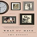 What We Have: A Memoir Audiobook by Amy Boesky Narrated by Elizabeth London