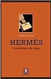 Hermès: L'avventura del lusso (Le comete)