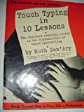 img - for Touch typing in ten lessons;: A home-study course with complete instructions in the fundamentals of touch typewriting and introducing the basic combinations method, book / textbook / text book