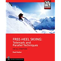 Free-Heel Skiing: Telemark and Parallel Techniques for All Condition, 3rd Edition