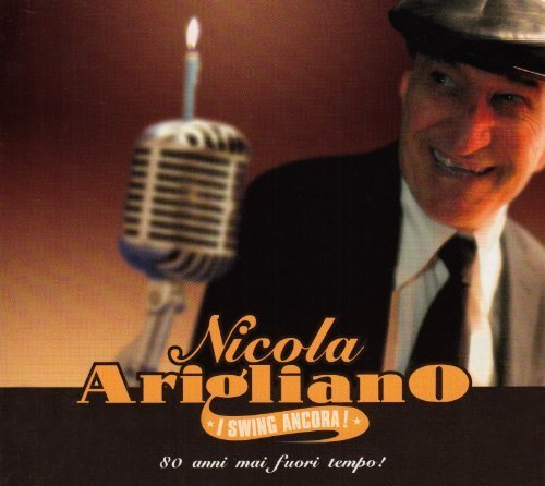 Nicola Arigliano - I Swing Ancora By Nicola Arigliano (2011-05-03) - Zortam Music