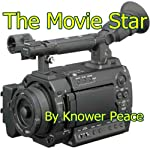 The Movie Star | Knower Peace