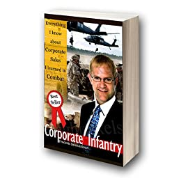 Corporate Infantry:  Everything I know about Corporate Sales I learned in Combat (1)