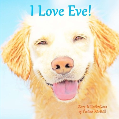 Download I Love Eve!: Personalized Book of Positive Affirmations (Personalized Children's Books) PDF