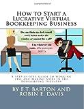 How to Start a Lucrative Virtual Bookkeeping Business, E. Barton, 1466208147