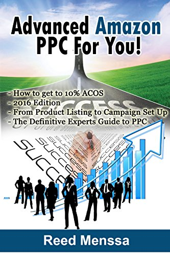 Advanced Amazon PPC For You!: Advertise on Amazon and Get Your Amazon PPC Down to 10% ACoS, The Definitive Experts Guide to Amazon Advertising (Best Pay Per Click Ads)