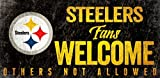 "Pittsburgh Steelers 12"" x 6"" Fans Welcome Others Not Allowed Wood Sign"