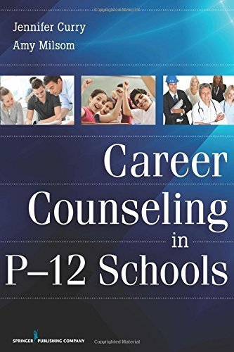 Career Counseling in P-12 Schools by Jennifer Curry PhD (2013-08-12)