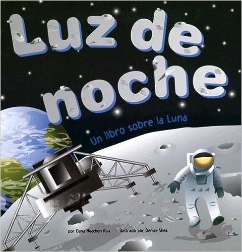 Descargar Torrents Castellano Luz De Noche/ Night Light: Un Libro Sobre La Luna/ A Book About The Moon It PDF
