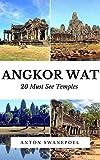 Angkor Wat: 20 Must See Temples (Cambodia Book 2)