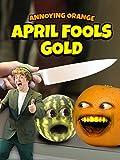 Annoying Orange - April Fools Gold