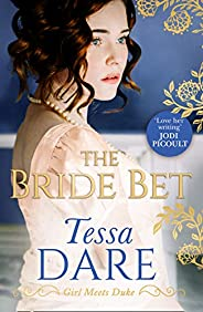 The Bride Bet: The brand new, must read regency romance of 2020 from Tessa Dare. A must read for fans of Jane