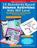 15 Standards-Based Science Activities Kids Will Love!, Julie Fiore and Gwenn Lei, 0439262747