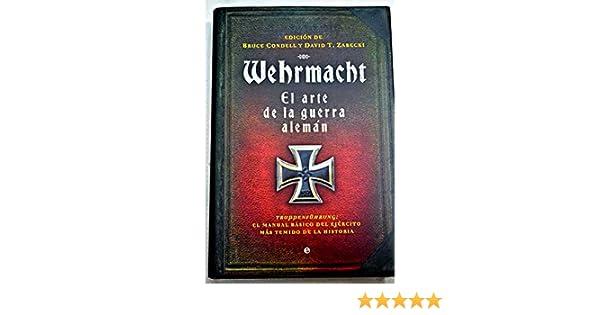 Wehrmacht: El arte de la guerra alemán: Amazon.es: Bruce ...