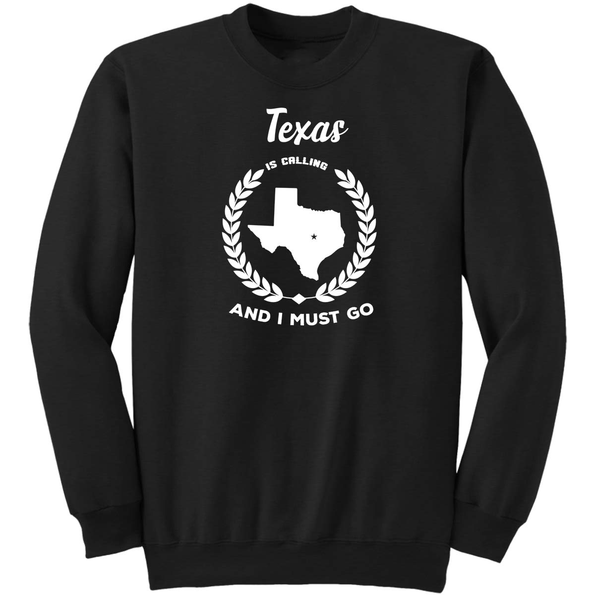 Texas is Calling and I Must Go Texas-State Funny Gifts Proud America Sweatshirt