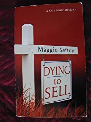 Dying to Sell (Real Estate Mysteries, No. 1)