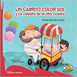 Un carrito color sol (Spanish Edition) (Pequenos Lectores): Maria Brandan: 9789871831142: Amazon.com: Books