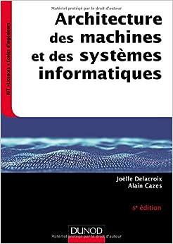 Architecture des machines et des systèmes informatiques - 6e éd.