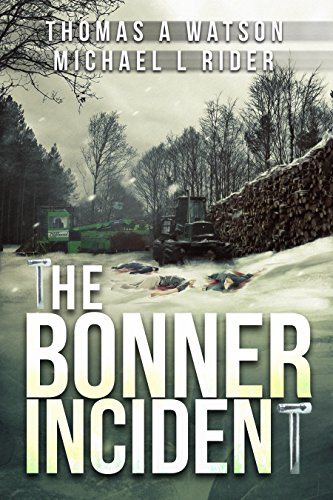 Bonner Incident by [Watson, Thomas A, Rider, Michael L]