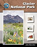 img - for Glacier National Park (National Parks) by Linda R. Wade (2005-01-01) book / textbook / text book