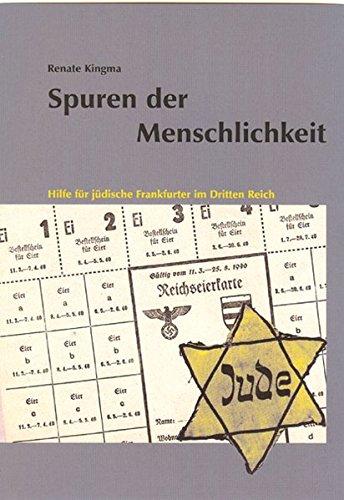 Spuren der Menschlichkeit: Hilfe für jüdische Frankfurter im Dritten Reich