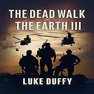 The Dead Walk the Earth: Part III Audiobook