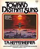 Towards Distant Suns, T. A. Heppenheimer, 0449900355