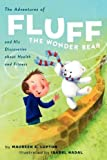 The Adventures of Fluff the Wonder Bear and His Discoveries about Health and Fitness, Maureen E. Lupton, 0533164915