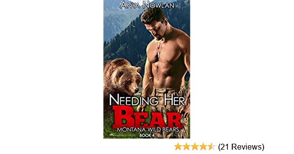 Needing Her Bear Montana Wild Bears Book 4 Kindle Edition By