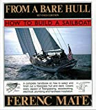 : From A Bare Hull: How To Build A Sailboat
