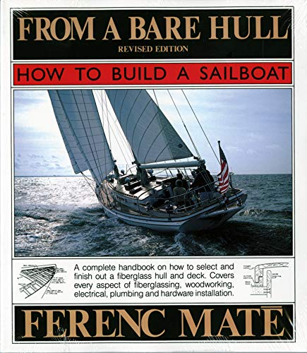 From A Bare Hull: How To Build A Sailboat
