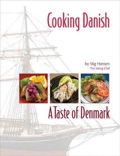 Cooking Danish: A Taste of Denmark by Stig Hansen