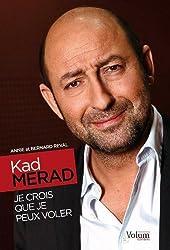 Kad Merad : Je crois que je peux voler