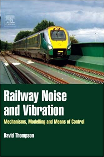 Book Railway Noise and Vibration: Mechanisms, Modelling and Means of Control
