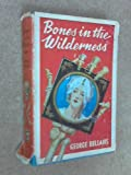 Bones in the Wilderness by George Bellairs front cover