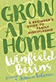 img - for Grow at Home: A Beginner's Guide to Family Discipleship book / textbook / text book
