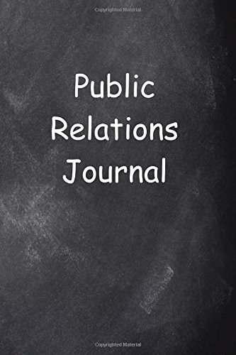 Public Relations Journal Chalkboard Design: (Notebook, Diary, Blank Book) (Career Journals Notebooks Diaries) pdf