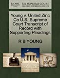 Young V. United Zinc Co U. S. Supreme Court Transcript of Record with Supporting Pleadings, R. B. Young, 1270125184