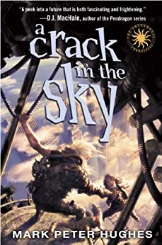 A Crack in the Sky (Greenhouse Chronicles) by [Hughes, Mark Peter]