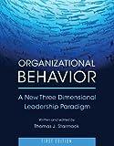 img - for Organizational Behavior: A New Three Dimensional Leadership Paradigm book / textbook / text book